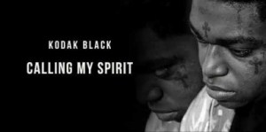 Kodak Black - Calling My Spirit